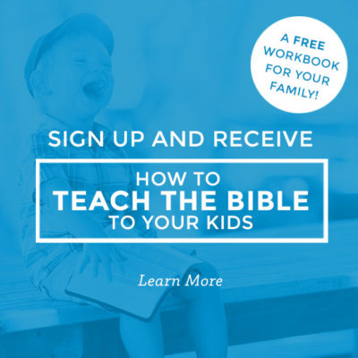 How To Teach The Bible To Your Kids