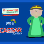 25 Characters of the Christmas Story / Day 10: Caesar Augustus