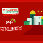 25 Characters of the Christmas Story / Day 11: Bethlehem