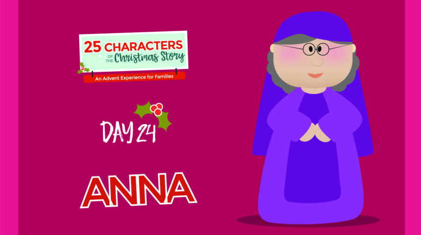 25 Characters of the Christmas Story / Day 24: Anna
