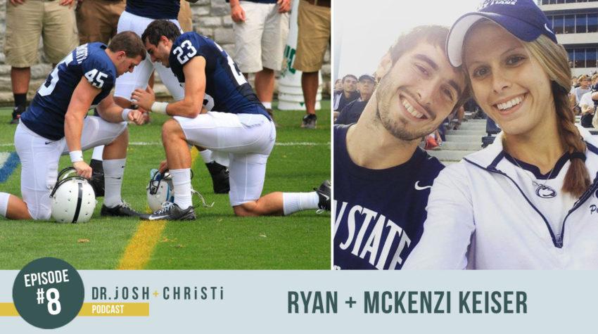 #8: Ryan + McKenzi Keiser–From Gridiron Tragedy to Faithful Servanthood