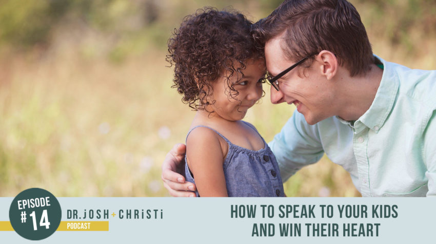 #14: How to Speak to Your Kids and Win Their Heart
