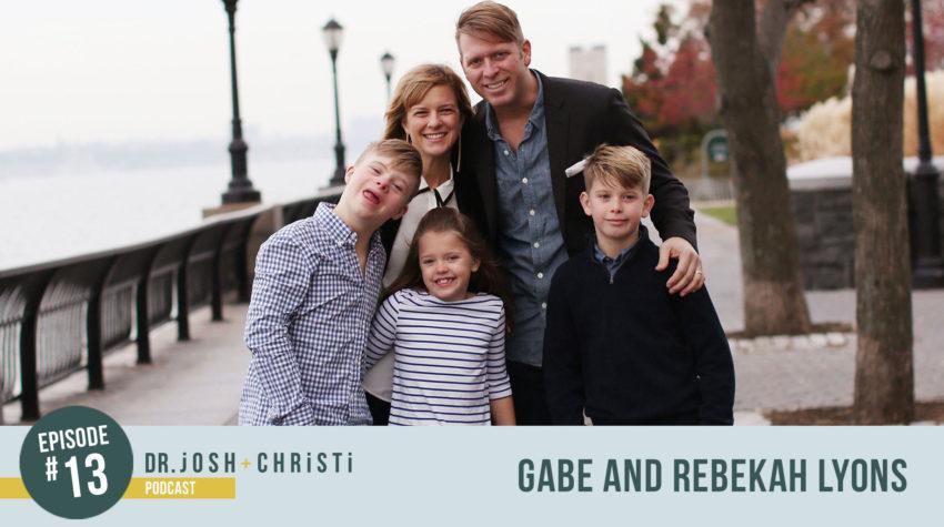#13: Gabe + Rebekah Lyons–Perfectionism, Presence + Raising Kids to be Human
