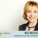 #19: A Pediatrician's Take on Today's Kids, and Every Child's Hero–Their Dad with Dr. Meg Meeker