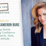#35: Candace Cameron Bure–Staying Stylish: Cultivating Confidence in Your Family, Style, and Attitude